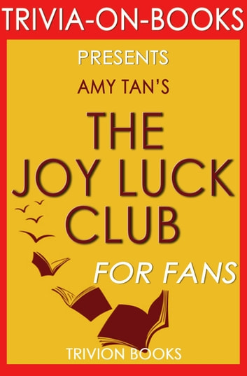 an overview of the novel the joy luck club by amy tan 15102018 the joy luck club, amy tan's first novel, sold an astonishing 275,000 hard-cover copies upon its 1989 publication the success of tan's book increased.