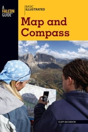 Basic Illustrated Map and Compass ebook by Cliff Jacobson,Lon Levin