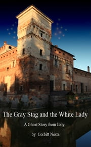 The Gray Stag and The White Lady ebook by Corbitt Nesta