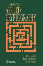 Handbook of Applied Cryptography ebook by Menezes, Alfred J.
