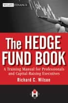 The Hedge Fund Book ebook by Richard C.  Wilson