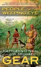 People of the Weeping Eye ebook by W. Michael Gear,Kathleen O'Neal Gear
