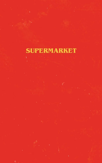 Supermarket ebook by Bobby Hall