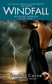 Windfall - Book Four of the Weather Warden ebook by Rachel Caine