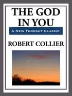 The God in You eBook by Robert Collier