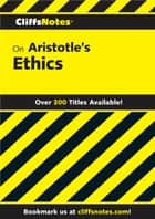CliffsNotes on Aristotle's Ethics ebook by Charles H Patterson,Robert J Milch