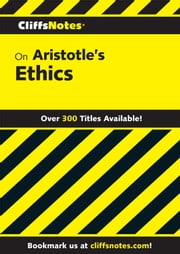 CliffsNotes on Aristotle's Ethics ebook by Charles H Patterson, Robert J Milch