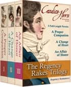 The Regency Rakes Trilogy E-bok by Candice Hern