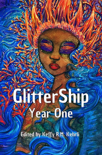 GlitterShip Year One ebook by Keffy R.M. Kehrli