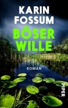 Böser Wille - Roman ebook by Karin Fossum, Gabriele Haefs