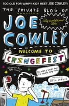 The Private Blog of Joe Cowley: Welcome to Cringefest ebook by Ben Davies