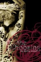 The Choosing ebook by Darcy Sweet