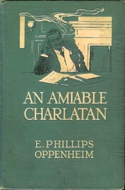 An Amiable Charlatan ebook by Edward Phillips Oppenheim