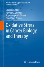 Oxidative Stress in Cancer Biology and Therapy ebook by