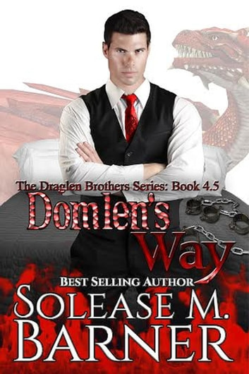 Domlen's Way - The Draglen Brothers ebook by Solease M Barner