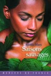 Saisons sauvages ebook by Kettly Mars