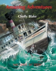 The Amazing Adventures of Cholly Blake ebook by Michael W Pieri