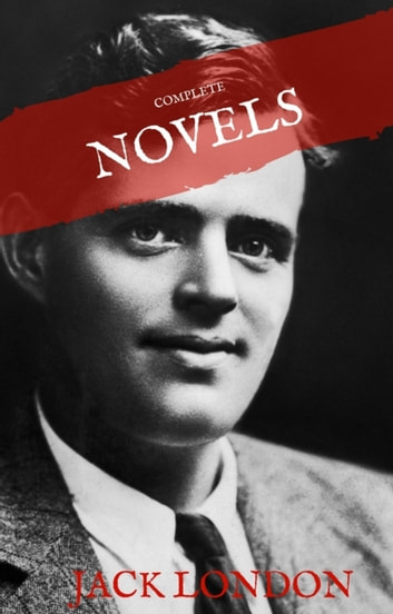 Jack London: The Complete Novels (House of Classics) eBook by Jack London,House of Classics