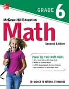 McGraw-Hill Education Math Grade 6, Second Edition eBook by McGraw-Hill
