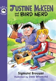 Justine McKeen and the Bird Nerd ebook by Sigmund Brouwer,Dave Whamond
