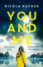 You and Me ebook by Nicola Rayner