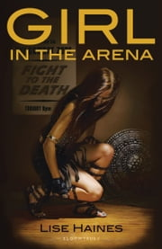 Girl in the Arena ebook by Lise Haines
