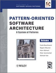 Pattern-Oriented Software Architecture, A System of Patterns ebook by Frank Buschmann,Regine Meunier,Hans Rohnert,Peter Sommerlad,Michael Stal