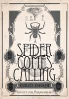A Spider Comes Calling ebook by Vered Ehsani
