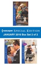 Harlequin Special Edition January 2016 - Box Set 2 of 2 - Having the Cowboy's Baby\Abby, Get Your Groom!\A Marine for His Mom ebook by Judy Duarte, Victoria Pade, Christy Jeffries