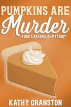 Pumpkins are Murder ebook by Kathy Cranston
