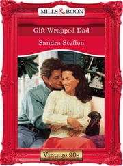 Gift Wrapped Dad (Mills & Boon Vintage Desire) 電子書 by Sandra Steffen