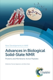 Advances in Biological Solid-State NMR - Proteins and Membrane-Active Peptides ebook by Frances Separovic,Marc Baldus,Akira Naito,Michele Auger,Valerie Booth,Michael Brown,Myriam Cotten,Tim Cross,Jim Davis,Erick Dufourc,Huub de Groot,Toshimichi Fujiwara,Clemens Glaubitz,Gerhard Grobner,Judith Herzfeld,Mei Hong,Yoshitaka Ishii,Isabelle Marcotte,Beat Meier,Micho Murata,Niels Nielson,Kaoru Nomura,Stanley Opella,Hartmut Oschkinat,Ayyalusamy Ramamoorthy,Bernd Reif,Chad Rienstra,Ichio Shimada,Jenifer Thewalt,Lynmarie Thompson,Robert Tycko,Anne Ulrich,Anthony Watts,Philip Williamson,Gianluigi Veglia,Burkhard Bechinger
