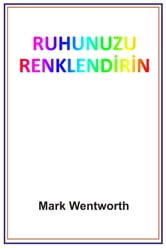 Ruhunuzu Renklendirin ebook by Mark Wentworth