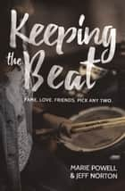 Keeping the Beat ebook by Marie Powell, Jeff Norton