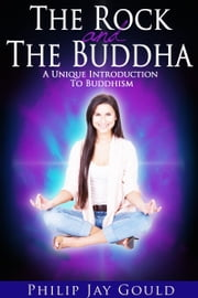 The Rock and The Buddha ebook by Philip Gould