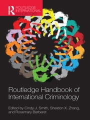 Routledge Handbook of International Criminology ebook by Cindy J. Smith,Sheldon X. Zhang,Rosemary Barberet