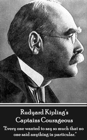 Rudyard Kipling's Captains Courageous ebook by Rudyard Kipling