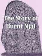 Njal's Saga - The Story of Burnt Njal ebook by Anonymous