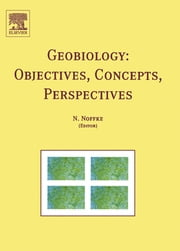 Geobiology: Objectives, Concepts, Perspectives ebook by