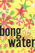 Bongwater ebook by Michael Hornburg