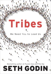 Tribes - We Need You to Lead Us ebook by Kobo.Web.Store.Products.Fields.ContributorFieldViewModel