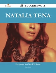 Natalia Tena 29 Success Facts - Everything you need to know about Natalia Tena ebook by Luis Bond