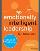Emotionally Intelligent Leadership for Students - Student Workbook ebook by Marcy Levy Shankman, Scott J. Allen, Paige Haber-Curran