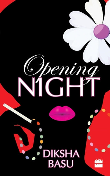 Opening Night ebook by Diksha Basu
