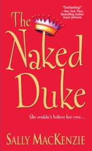 The Naked Duke ebook by Sally MacKenzie