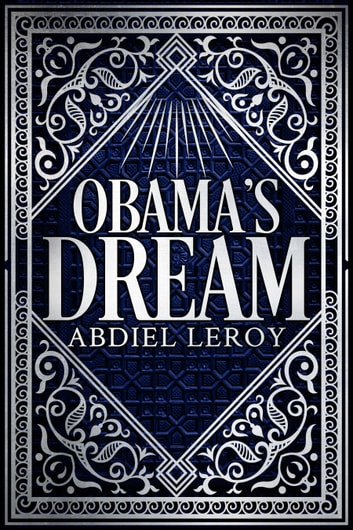 Obama's Dream - The Journey That Changed the World ebook by Abdiel LeRoy