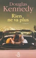 Rien ne va plus ebook by Bernard COHEN, Douglas KENNEDY