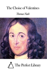 The Choise of Valentines ebook by Thomas Nash