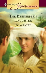 The Beekeeper's Daughter ebook by Janice Carter