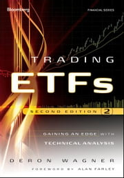 Trading ETFs - Gaining an Edge with Technical Analysis ebook by Deron Wagner,Alan Farley